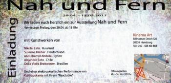 Nah und Fern- 29.04-13.05.2011-Kinema Art-Hamburg